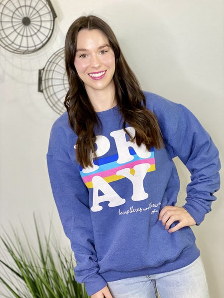 The Pray Sweatshirt