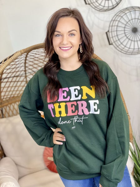 Been There Done That Sweatshirt - All Sizes
