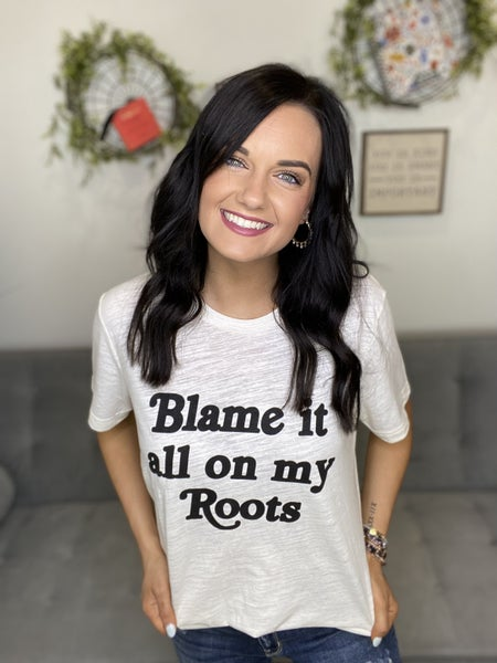 The Blame It All On My Roots Tee