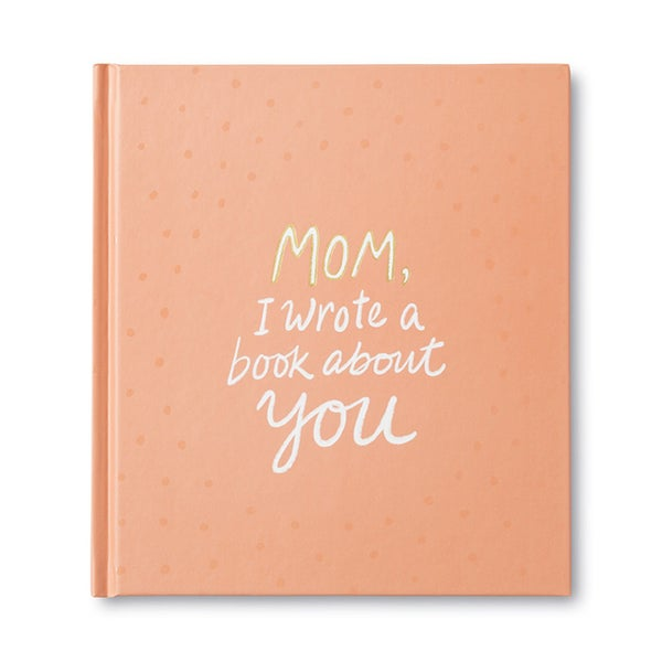 Mom I Wrote a Book About You
