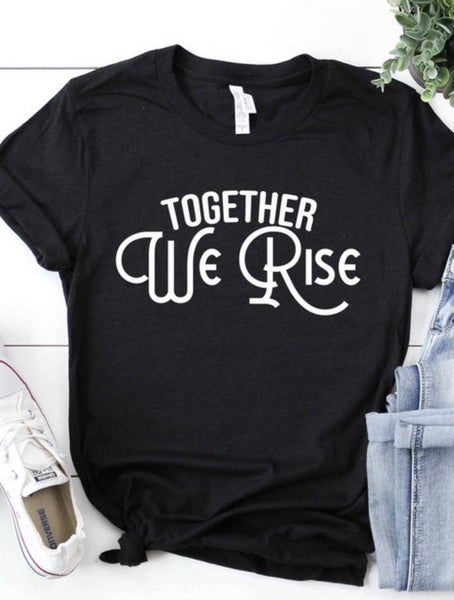 The Together We Rise Tee in Black - All Sizes