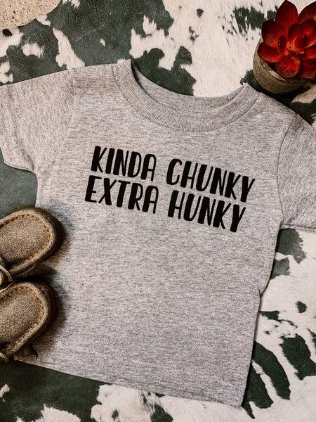 Kinda Chunky Extra Hunky Tee