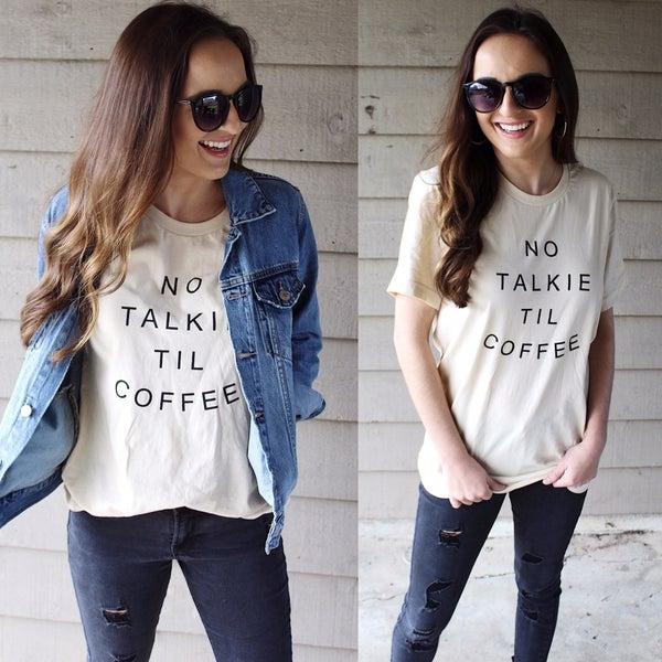 No Talkie Til Coffee Tee