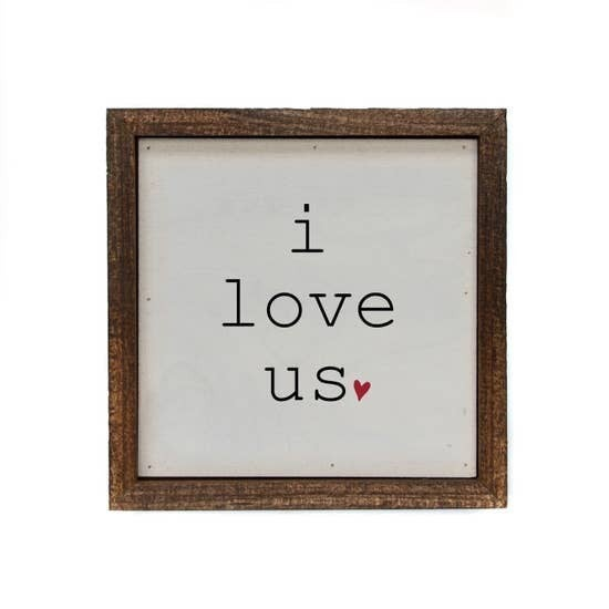 I Love Us Small Box Sign