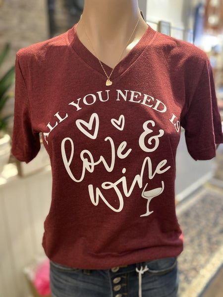 Valentine's Day Graphic T- All you Need is Love and Wine