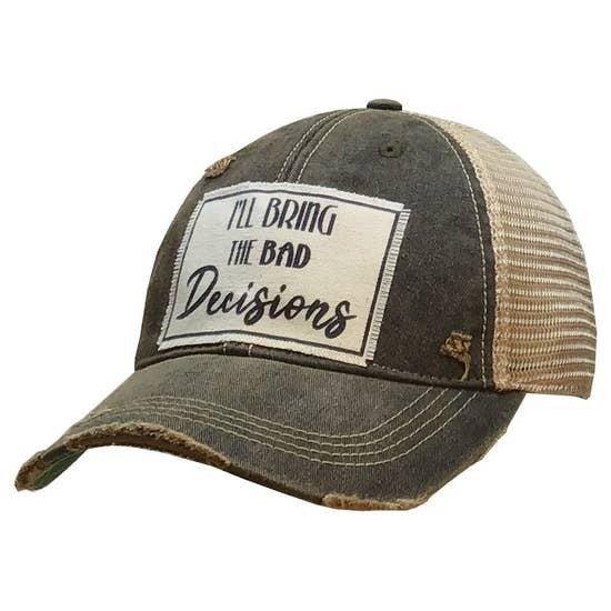 """Black """"I'll Bring the Bad Decisions"""" Vintage Trucker Cap"""