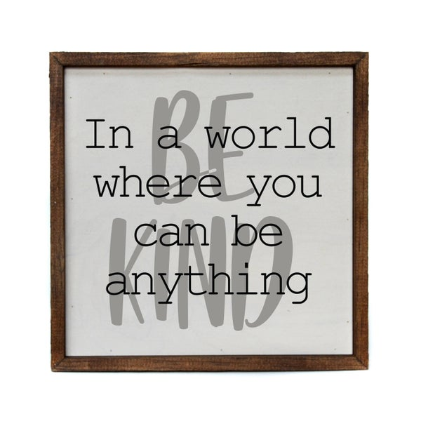 In a World Where you Can be Anything Be Kind Wall Art