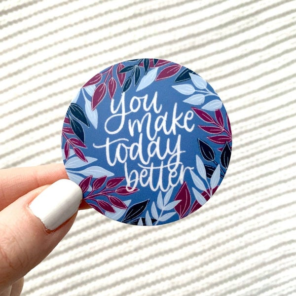 You make today better sticker