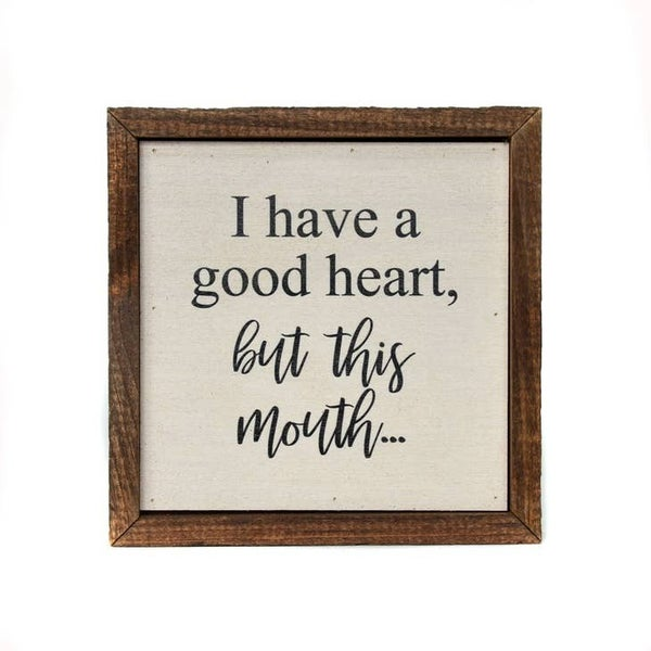 I have a good heart, but this mouth.. Wall Art