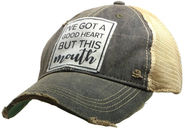"Black ""I've got a good heart! But this mouth!"" Distressed Trucker Hat"