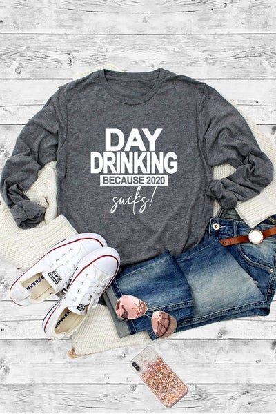 """Day Drinking Because 2020 Sucks"" Long Sleeve Tee"