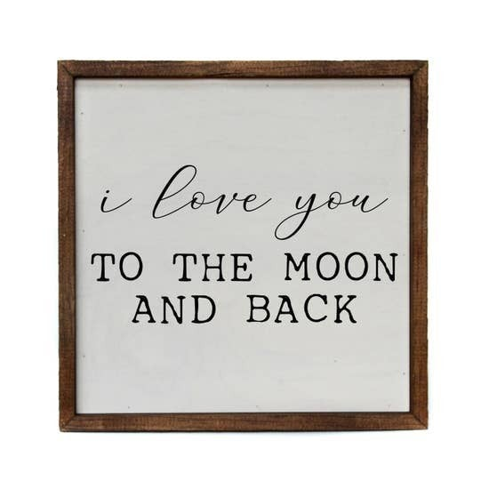 I Love You to the Moon and Back Wal Sign