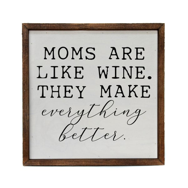 Moms Are Like Wine. They Make Everything Better Wall Art