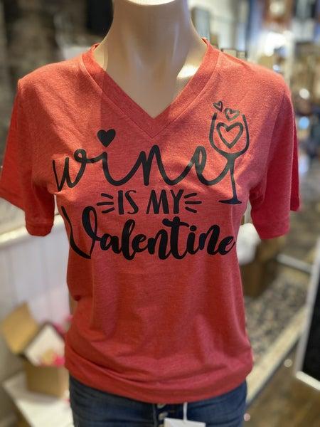 Valentine's Day Graphic T- Wine is My Valentine V-Neck