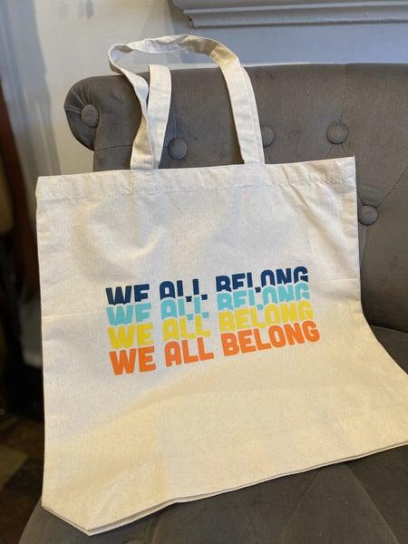 """""""We All Belong"""" Canvas Tote Bag"""