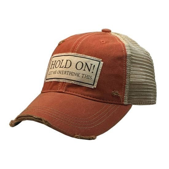 "Orange ""Hold On Let Me Overthink This"" Distressed Trucker Hat"