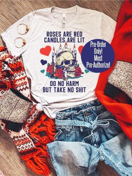 *Pre-Order* Roses Are Red... Take No Shit Tee - Reg/Plus