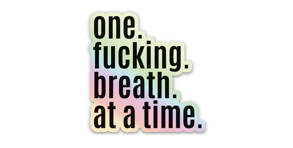 One Breath At A Time - Holographic Sticker Decal