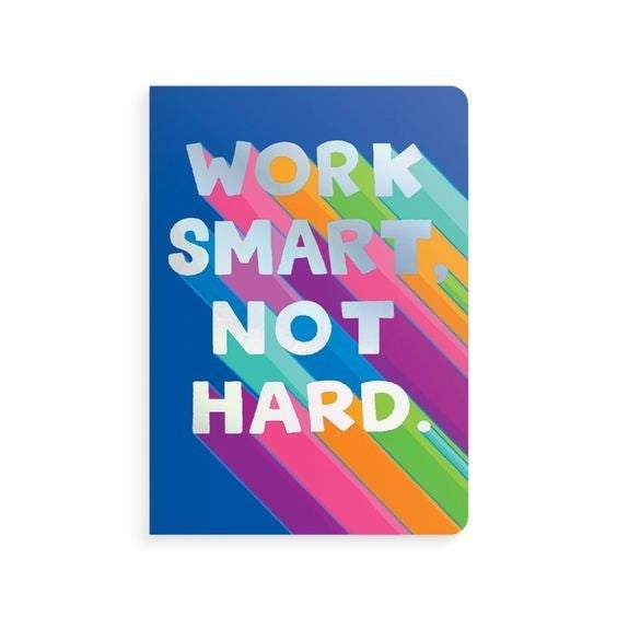Work Smarter Not Harder - Jot-it! Notebook