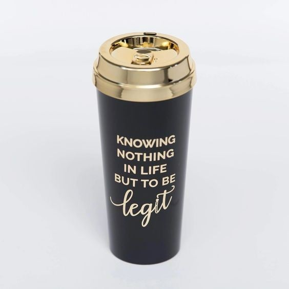Knowing Nothing In Life But To Be Legit - 16 oz - Mugsby