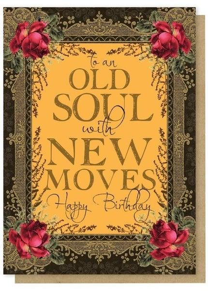 Old Soul - Birthday Greeting Card