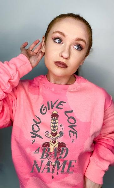 You Give Love A Bad Name - Sweatshirt - Reg/Plus
