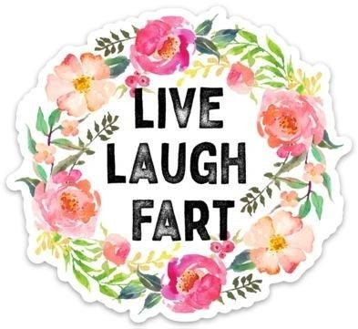 Live, Laugh, Fart - Sticker Decal