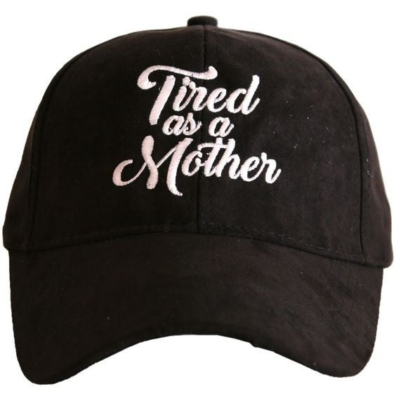 Tired As A Mother - Ultra Suede Hat - Black