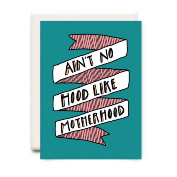 Ain't No Hood Like Motherhood Card