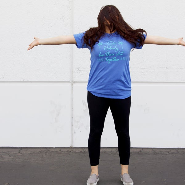 Nobody Has Their Shit Together - Unisex tee - Reg/Plus