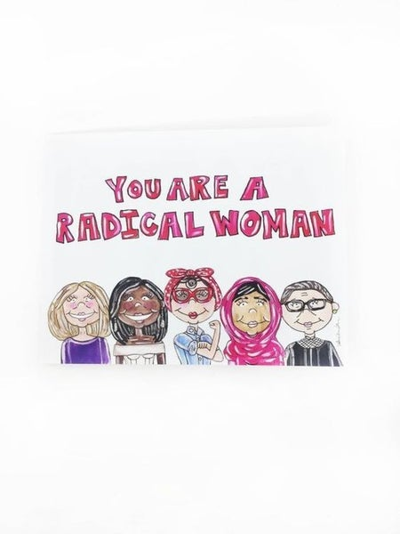 You Are A Radical Woman - Greeting Card
