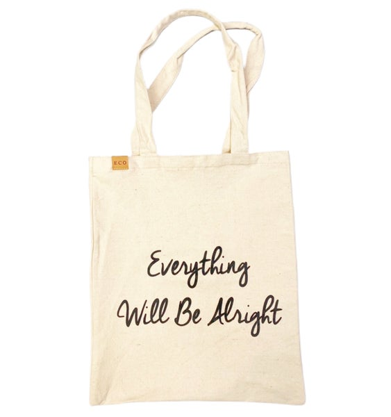 Everything Will Be Alright Tote Bag