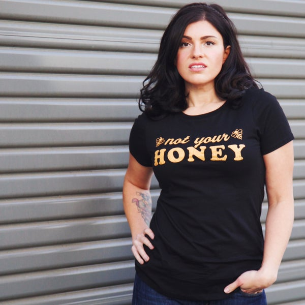 Not Your Honey - Graphic Tee