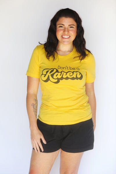 Don't Be A Karen Graphic Tee