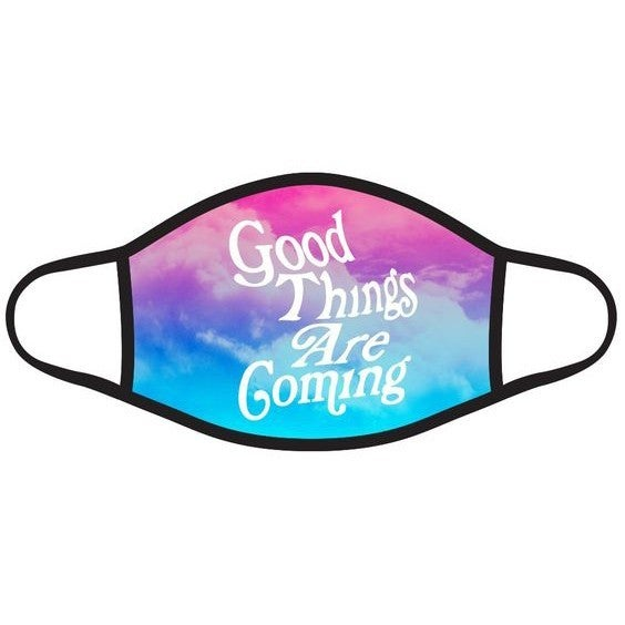 Good Things Are Coming - Fashion Face Protector