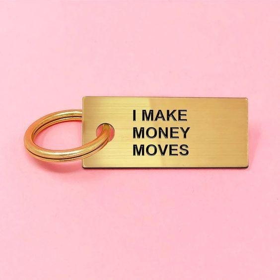 I Make Money Moves - Key Tag