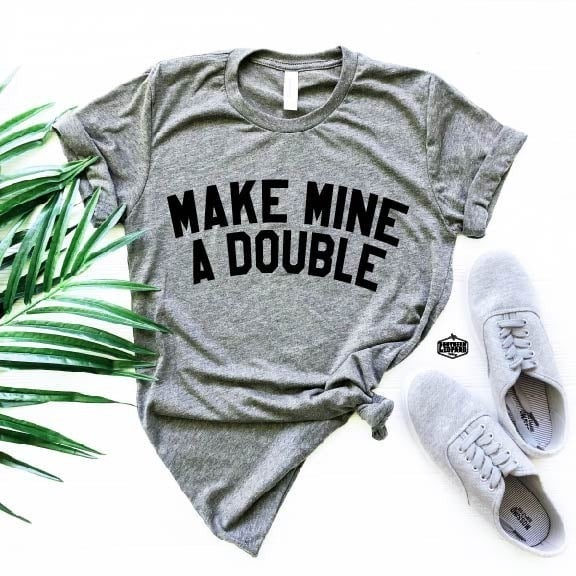 Make Mine A Double - Unisex Tee - Reg/Plus