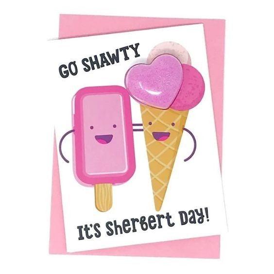 Go Shawty It's Sherbert Day - Fizzy Bath Bomb Greeting Card