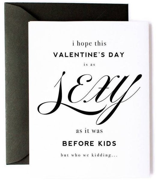 Sexy Before Kids Sarcastic Valentine's Day Card