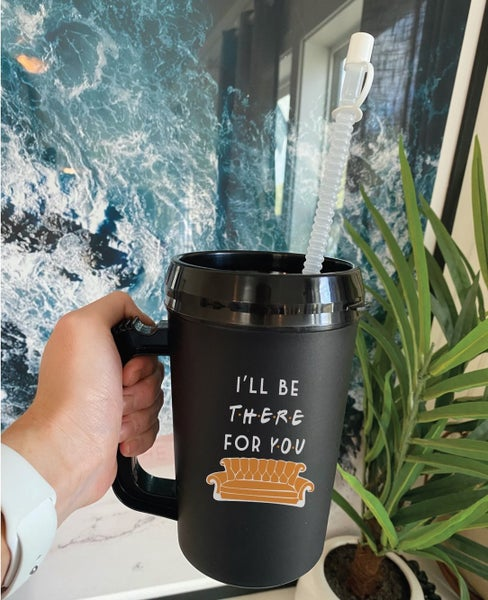I'll Be There For You - 22 oz Thermo Mug