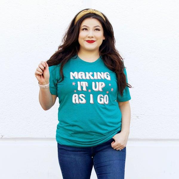 Making It Up As I Go - T Shirt - JLB - Reg/Plus