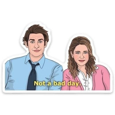 Jim + Pam: Not A Bad Day - Sticker Decal
