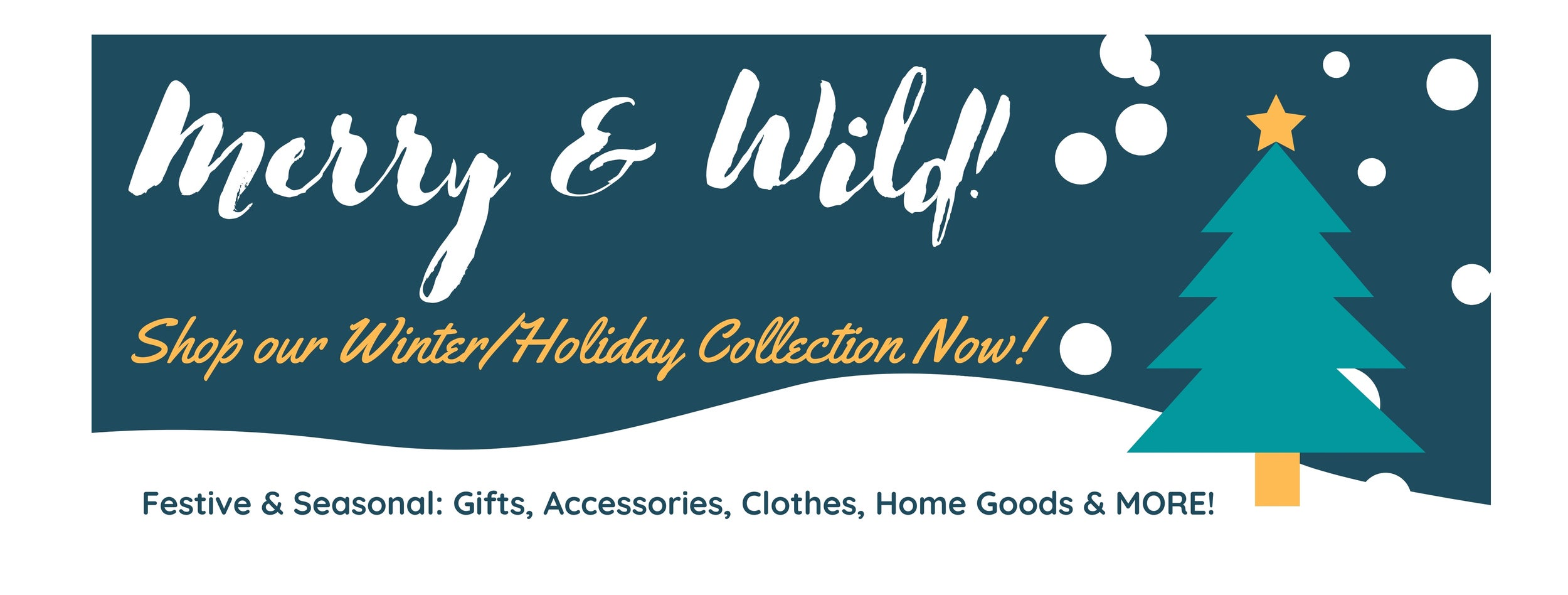 Merry & Wild Holiday Collection