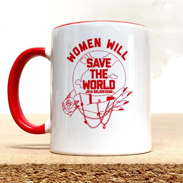 Women Will Save the World - 12 oz Mug