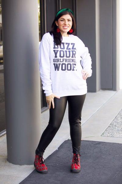 Buzz, Your Girlfriend, Woof - Sweatshirt - Reg/Plus