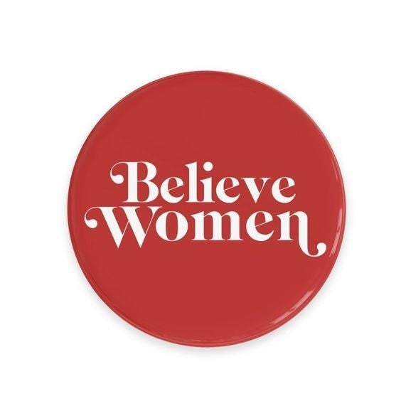 Believe Women - Magnet or Button