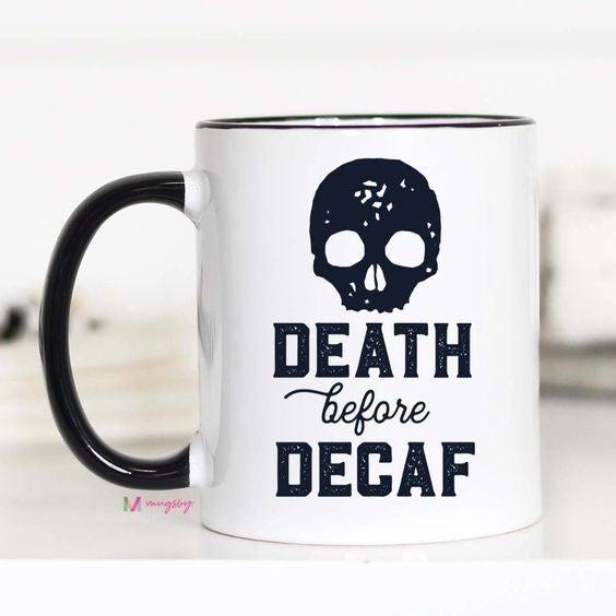 Death Before Decaf - 11oz - Mugsby