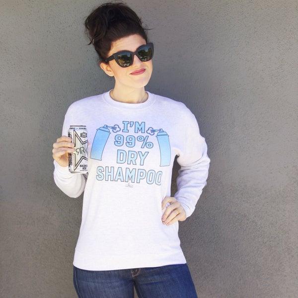 I'm 99% Dry Shampoo - Sweatshirt - Reg/Plus