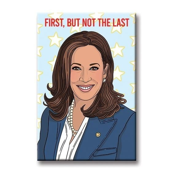 First, But Not The Last - Kamala - Magnet