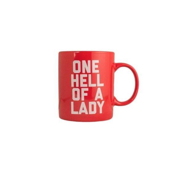 One Hell of a Lady - 12 oz Mug